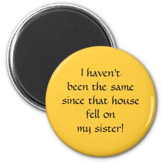 ¡… esa casa cayó desde entonces en mi hermana! imán redondo 5 cm