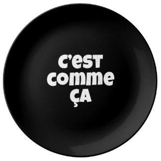 Ésa es apenas la manera que es - francés de C'est Platos De Cerámica
