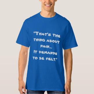 Ésa es la cosa sobre dolor… playera