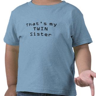 Ésa es mi hermana GEMELA Camisetas