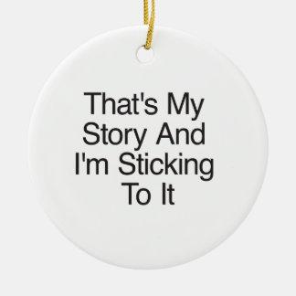 Ésa es mi historia y me estoy pegando a ella adorno redondo de cerámica