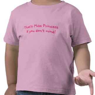 ¡Ésa es Srta. princesa si usted no importa! Camiseta