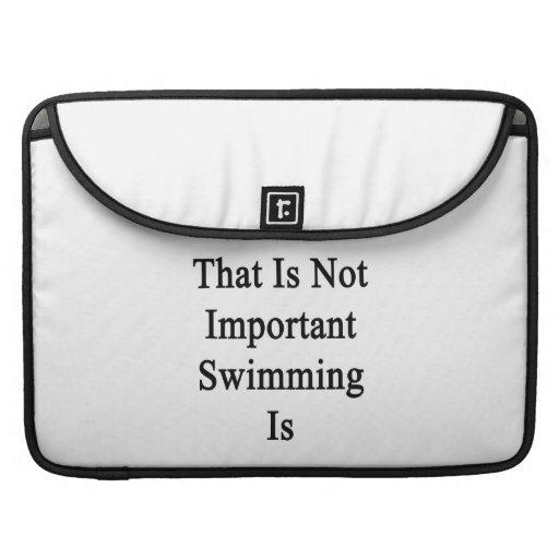 Ésa no es natación importante es fundas para macbooks