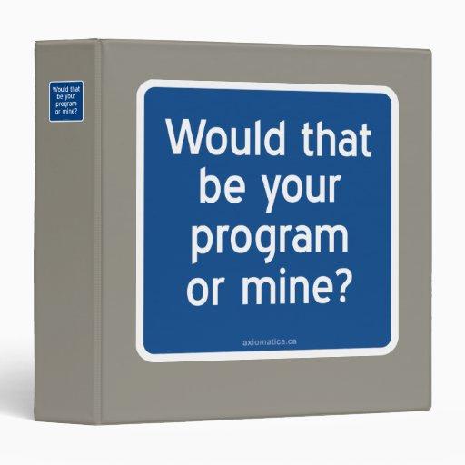 ¿Ésa sería su programa o mina?