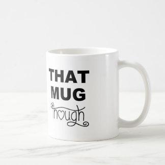 Esa taza sin embargo