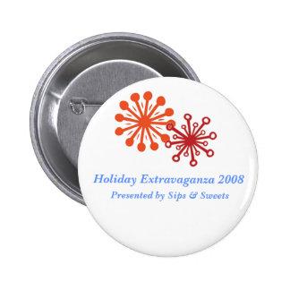 escama, flake1, extravagancia 2008, Prese del día  Pin Redondo De 2 Pulgadas