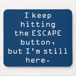 Escape Button Mousepad