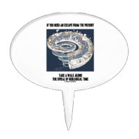 Escape From Present Walk Along Geological Time Cake Topper