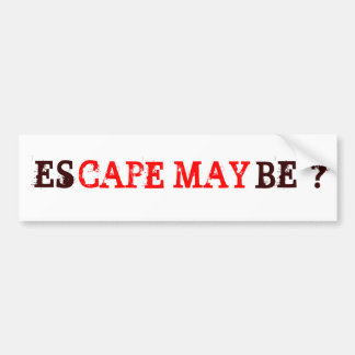 esCAPE MAYbe bumper stickers for lovers of town