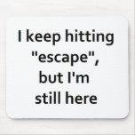Escape Mouse Pads