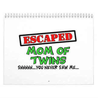 Escaped Mom Of TWINS....shhhh...you never saw me Wall Calendars