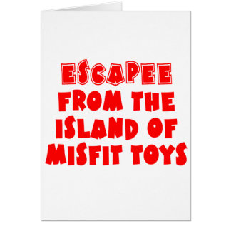 Escapee from the Island of Misfit Toys Card