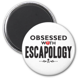 Escapology Obsessed 2 Inch Round Magnet