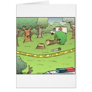 Escena del crimen tajada del árbol felicitación