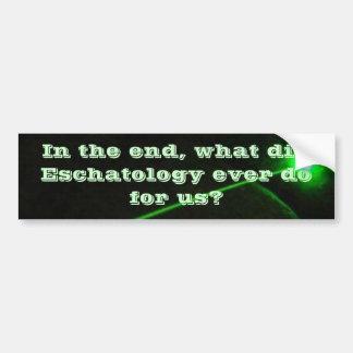 Eschatology Bumper Sticker