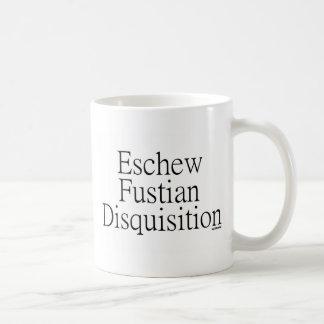 Eschew Fustian Disquisition Coffee Mug