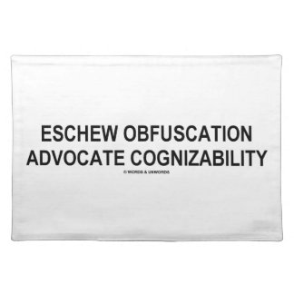 Eschew Obfuscation Advocate Cognizability Oxymoron Cloth Placemat