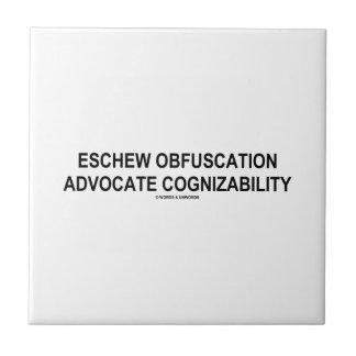 Eschew Obfuscation Advocate Cognizability Oxymoron Tile