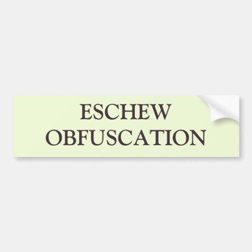 Eschew obfuscation car bumper sticker zazzle for Esche wei