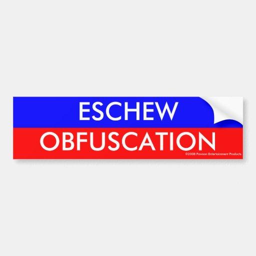 Eschew obfuscation bumper stickers zazzle for Esche wei