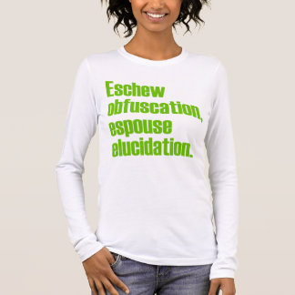 Eschew Obfuscation Ladies Long Sleeve T-shirt