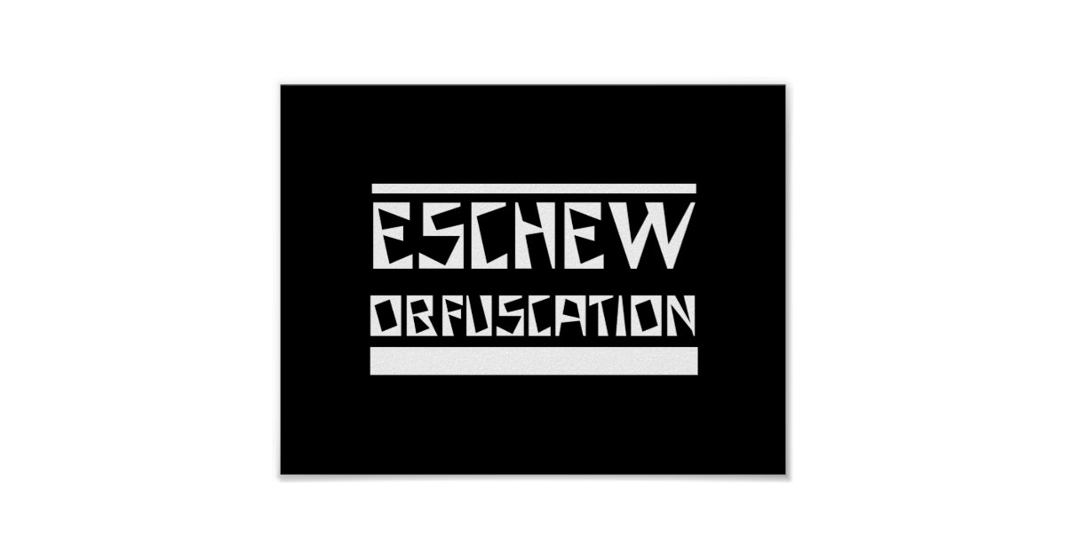 Eschew obfuscation poster zazzle for Esche wei