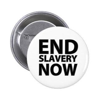 esclavitud del final ahora pin redondo de 2 pulgadas
