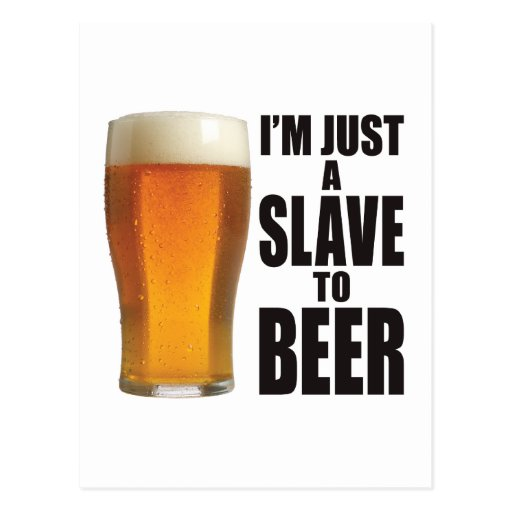 Esclavo a la cerveza tarjeta postal