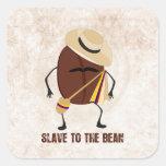 Esclavo a la haba pegatina cuadrada