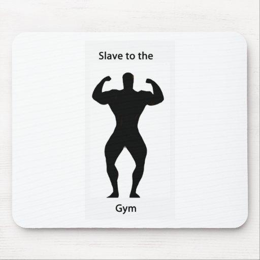 Esclavo al gimnasio tapete de raton