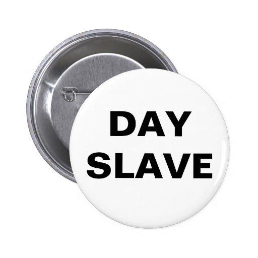 Esclavo del día del botón