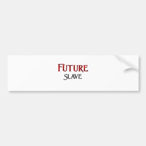 Esclavo futuro pegatina para auto