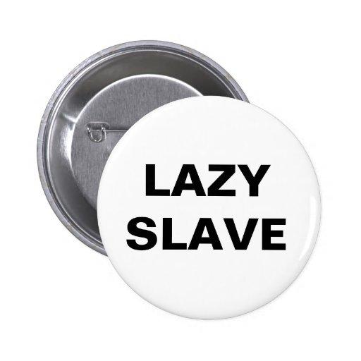 Esclavo perezoso del botón pin redondo de 2 pulgadas