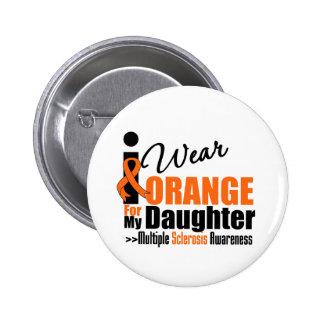 Esclerosis múltiple llevo el naranja para mi hija pin redondo de 2 pulgadas
