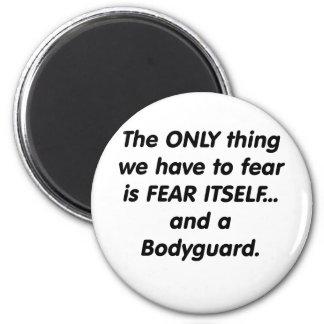 Escolta del miedo imán redondo 5 cm