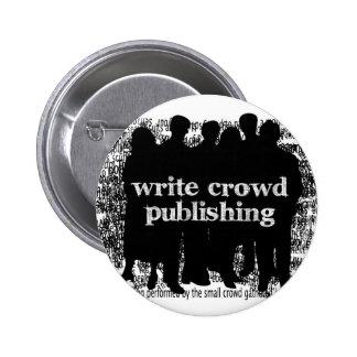 Escriba el botón de publicación de la muchedumbre pin redondo de 2 pulgadas