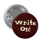 ¡Escriba encendido! Botón de motivación Pin