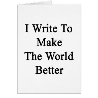 Escribo para hacer el mundo mejor