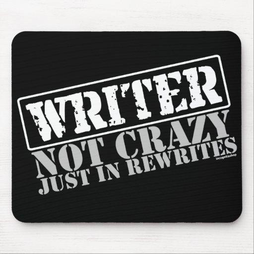 Escritor: No loco apenas en reescrituras Alfombrilla De Ratón