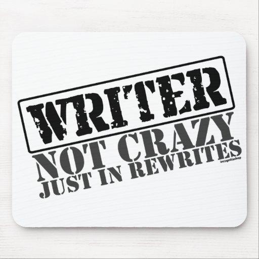 Escritor: No loco apenas en reescrituras Alfombrillas De Raton