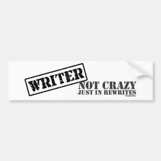 Escritor: No loco apenas en reescrituras Pegatina Para Auto
