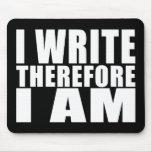 Escritores divertidos de la cita: Me escribo por l Alfombrillas De Ratones