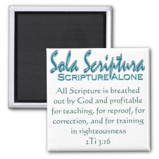 Escritura de Sola Scriptura~ solamente Imán Cuadrado