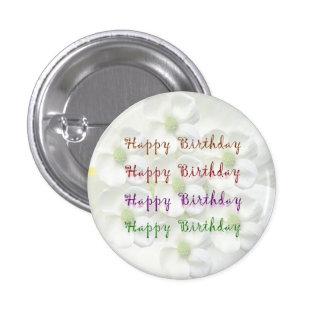Escritura del feliz cumpleaños: En base de la flor Pin Redondo De 1 Pulgada