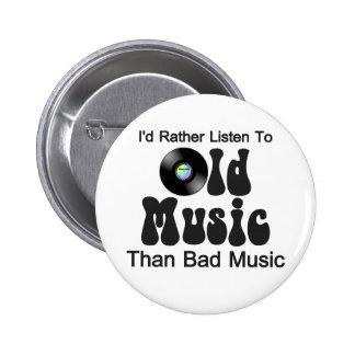 Escucharía bastante la vieja música que mala músic pins