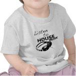 Escuche la música de la casa camisetas