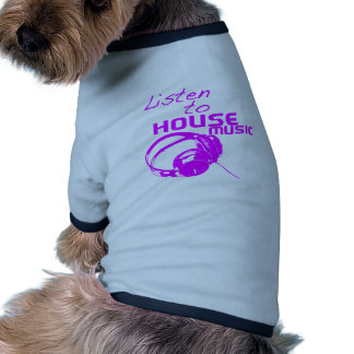 Escuche la música de la casa camisetas de perro