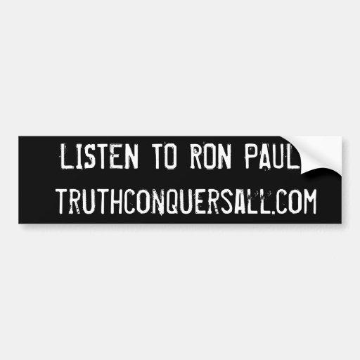 ESCUCHE RON PAUL TRUTHCONQUERSALL.COM II PEGATINA PARA AUTO