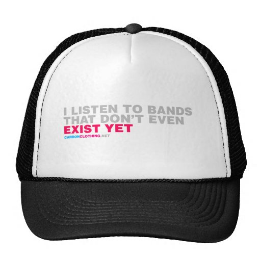 Escucho las bandas que incluso no existen todavía gorras