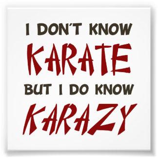 Escucho no puedo saber karate, pero sé KARAZY Impresiones Fotograficas